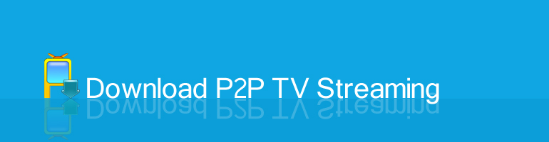 HiDownload record P2P TV streaming video and audio